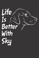 Life Is Better With Sky