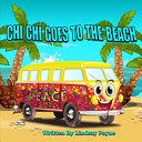 Chi Chi Goes To The Beach ebook