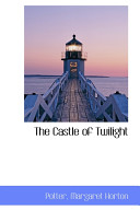 The Castle of Twilight Book