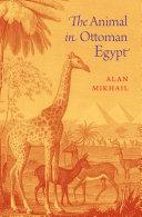 The Animal in Ottoman Egypt - Seite 197