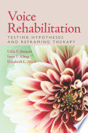 Voice Rehabilitation Testing Hypotheses And Reframing Therapy Book