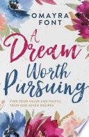 A Dream Worth Pursuing