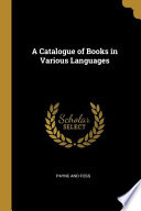 A Catalogue of Books in Various Languages