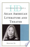 Historical Dictionary Of Asian American Literature And Theater Book