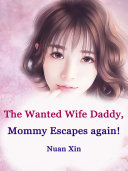 Pdf The Wanted Wife: Daddy, Mommy Escapes again!