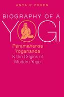 Biography of a Yogi ebook