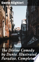 The Divine Comedy by Dante, Illustrated, Paradise, Complete