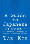 A Guide to Japanese Grammar: A Japanese Approach to Learning ...