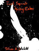 Each Separate Dying Ember