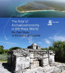 The Role of archaeoastronomy in the Maya World: the case study of ...