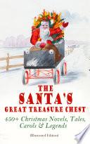 The Santa s Great Treasure Chest  450  Christmas Novels  Tales  Carols   Legends