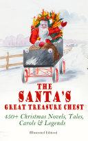 The Santa's Great Treasure Chest: 450+ Christmas Novels, Tales, Carols & Legends Pdf/ePub eBook