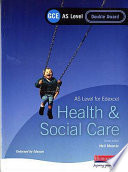 GCE AS Level Health and Social Care Single Award Book  For Edexcel