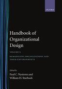 Handbook of Organizational Design: Remodelling organizations and their environments