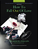 How to Fall Out of Love Book
