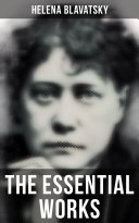 The Essential Works of Helena Blavatsky Book