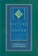 The Nature of Order  Book Three  A Vision of A Living World