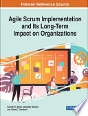 Agile Scrum Implementation and Its Long-Term Impact on Organizations