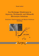 Ion Exchange Membranes in Aqueous  Methanolic and Ethanolic Electrolyte Solutions