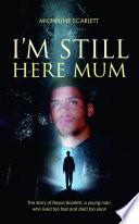 I'm Still Here Mum