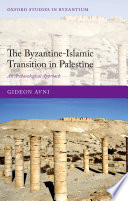 The Byzantine Islamic Transition in Palestine Book