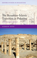The Byzantine Islamic Transition in Palestine