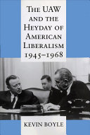 Pdf The UAW and the Heyday of American Liberalism, 1945-1968