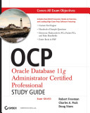 OCP  Oracle Database 11g Administrator Certified Professional Study Guide