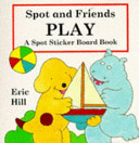 Spot and Friends Play Book PDF