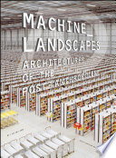 Machine Landscapes