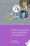 """Mastering Fashion Buying and Merchandising Management"" by Tim Jackson, David Shaw"