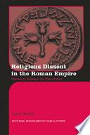 Religious Dissent in the Roman Empire Book