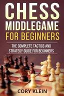 Chess Middlegame for Beginners