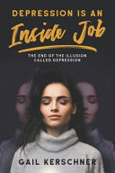 Depression Is An Inside Job The End Of The Illusion Called Depression