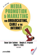 Media Promotion   Marketing for Broadcasting  Cable   the Internet