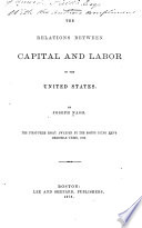 The Relations Between Capital and Labor in the United States
