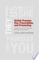 British Pronoun Use  Prescription  and Processing