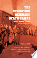 The Operation Reinhard Death Camps  Revised and Expanded Edition