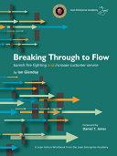 Breaking Through to Flow