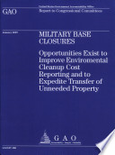 Military Base Closures  Opportunities Exist to Improve Environmental Cleanup Cost Reporting   to Expedite Transfer of Unneeded Property Book