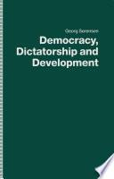 Democracy Dictatorship And Development