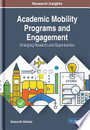 Academic Mobility Programs And Engagement Emerging Research And Opportunities