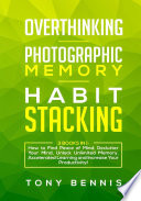 Overthinking, Photographic Memory, Habit Stacking3 Books in 1