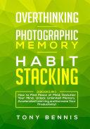 Overthinking  Photographic Memory  Habit Stacking3 Books in 1