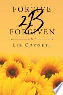 Forgive 2B Forgiven Book