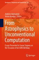 From Astrophysics to Unconventional Computation