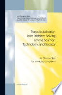 Transdisciplinarity: Joint Problem Solving among Science, Technology, and Society