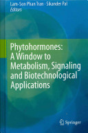 Phytohormones  A Window to Metabolism  Signaling and Biotechnological Applications