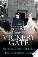 The Girl Who Came Through Vickery Gate Book