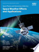 Space Physics and Aeronomy  Space Weather Effects and Applications